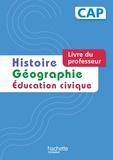 Florence Bocognani-Fayolle et Isabelle Fira - Histoire Géographie Education civique CAP - Livre du professeur.