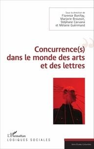 Florence Bonifay et Marjorie Broussin - Concurrence(s) dans le monde des arts et des lettres.