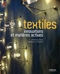 Florence Bost et Guillermo Crosetto - Textiles - Innovations et matières actives.