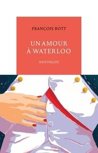 Florence Bott - Un amour à Waterloo - Nouvelles.