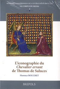 Florence Bouchet - L'iconographie du Chevalier errant de Thomas de Saluces.