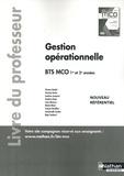 Florence Boudet et Christine Darlay - Gestion opérationnelle BTS MCO 1re et 2e années - Livre du professeur.