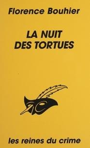 Florence Bouhier - La nuit des tortues.