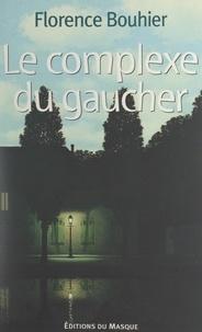 Florence Bouhier - Le complexe du gaucher.