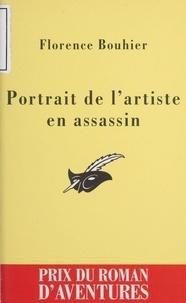 Florence Bouhier - Portrait de l'artiste en assassin.