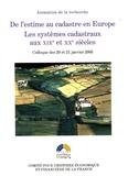 Florence Bourillon et Pierre Clergeot - De l'estime au cadastre en Europe - Les systèmes cadastraux aux XIXe et XXe siècles.