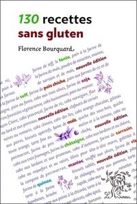 Florence Bourquard - 130 recettes sans gluten.