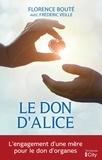 Florence Bouté - Le don d'Alice - L'engagement d'une mère pour le don d'organes.