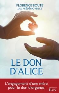 Florence Bouté et Frédéric Veille - Le don d'Alice.
