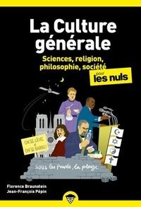 Florence Braunstein et Jean-François Pépin - La culture générale poche pour les nuls - Tome 2, Sciences, religion, philosophie, société.