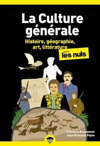 Florence Braunstein et Jean-François Pépin - La culture générale pour les nuls - Tome 1, histoire, géographie, art, littérature.