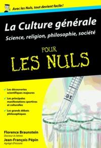 Florence Braunstein et Jean-François Pépin - La Culture générale pour les nuls - Science, religion, philosophie, société.