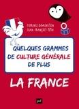 Florence Braunstein et Jean-François Pépin - Quelques grammes de culture générale de plus - La France.