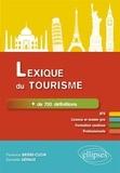 Florence Brière-Cuzin et Danielle Dépaux - Lexique du tourisme.