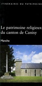 Florence Brière - Le patrimoine religieux du canton de Canisy - Manche.