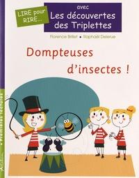 Florence Brillet et Raphaël Delerue - Les découvertes des Triplettes  : Dompteuses d'insectes !.
