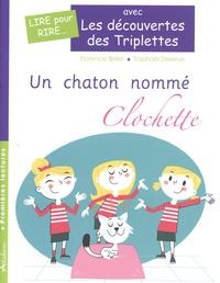 Florence Brillet et Raphaël Delerue - Les découvertes des Triplettes  : Un chaton nomme Clochette.