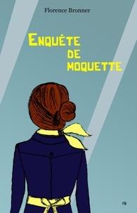 Téléchargement gratuit de livres électroniques pour Android Enquête de moquette par Florence Bronner in French PDF 9791026244974