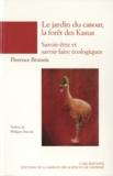 Florence Brunois - Le jardin du casoar, la forêt des Kasua - Epistémologie des savoir-être et savoir-faire écologiques (Papouasie-Nouvelle-Guinée).