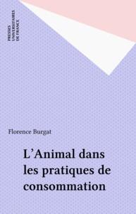 Florence Burgat - L'animal dans les pratiques de consommation.