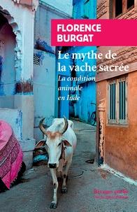 Florence Burgat - Le mythe de la vache sacrée - La condition animale en Inde.