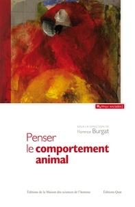 Florence Burgat - Penser le comportement animal - Contribution à une critique du réductionnisme.