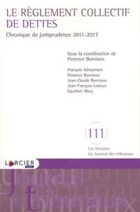 Florence Burniaux - Le règlement collectif de dettes - Chronique de jurisprudence 2011-2017.