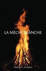 Téléchargements gratuits La Mèche Blanche par Florence C. Gonçalves  9791026247838