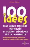 Florence Cabellan - 100 idées pour mieux discerner difficultés et besoins spécifiques dès la maternelle.