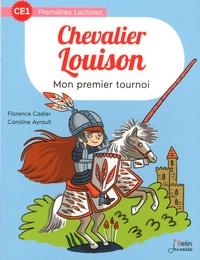 Florence Cadier et Caroline Ayrault - Chevalier Louison  : Mon premier tournoi.