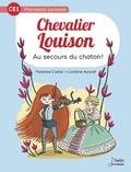 Florence Cadier et Caroline Ayrault - Chevalier Louison - Tome 2, Au secours du chaton !.
