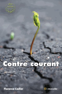Florence Cadier - Contre courant.