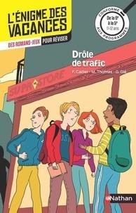 Florence Cadier et Martine Thomas - Drôle de trafic - De la 6e à la 5e.