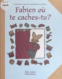 Florence Cadier et Monique Gauriau - Fabien, où te caches-tu ?.