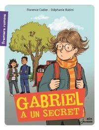 Florence Cadier et Stéphanie Rubini - Gabriel a un secret.