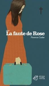 Florence Cadier - La faute de Rose.