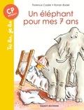 Florence Cadier et Ronan Badel - Un éléphant pour mes 7 ans.