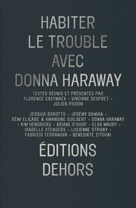 Florence Caeymaex et Vinciane Despret - Habiter le trouble avec Donna Haraway.