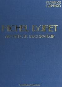 Florence Camard et Rhodia Dufet-Bourdelle - Michel Dufet, architecte décorateur.