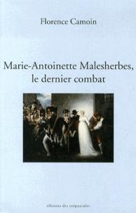 Florence Camoin - Marie-Antoinette Malesherbes, le dernier combat.