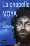 Florence Canarelli - La chapelle Moya de Clans.