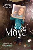 Florence Canarelli - Le cas Moya.