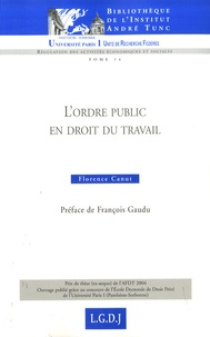 Florence Canut - L'ordre public en droit du travail.