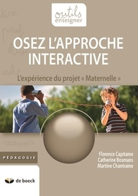 """Florence Capitaine et Martine Chantraine - Osez l'approche interactive... - L'expérience du projet """"Maternelle""""."""