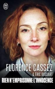 Florence Cassez et Eric Dussart - Rien n'emprisonne l'innocence.