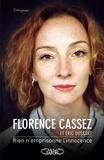Florence Cassez - Rien n'emprisonne l'innocence.
