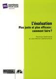 Florence Castincaud et Jean-Michel Zakhartchouk - L'évaluation plus juste et plus efficace : comment faire ?.