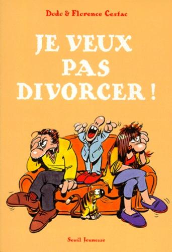 Florence Cestac et  Dodo - Je veux pas divorcer !.