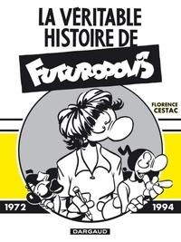 Florence Cestac - La véritable histoire de Futuropolis.