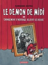 """Florence Cestac - Le démon de midi - Ou """"Changement d'herbage réjouit les veaux""""."""